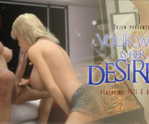 Your Wish Is Her Desire 2 -..