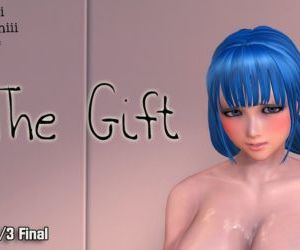 The Gift part 3/3 Final..