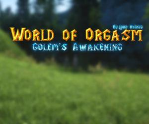 World Of Orgasm Golems..